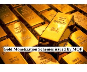Gold Monetization Schemes issued by MOF