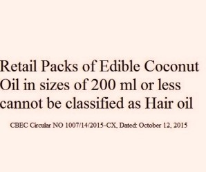 Retail Packs of Edible Coconut Oil in Sizes of 200 ml or less cannot be classified as Hair Oil